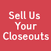 sell us your closeout