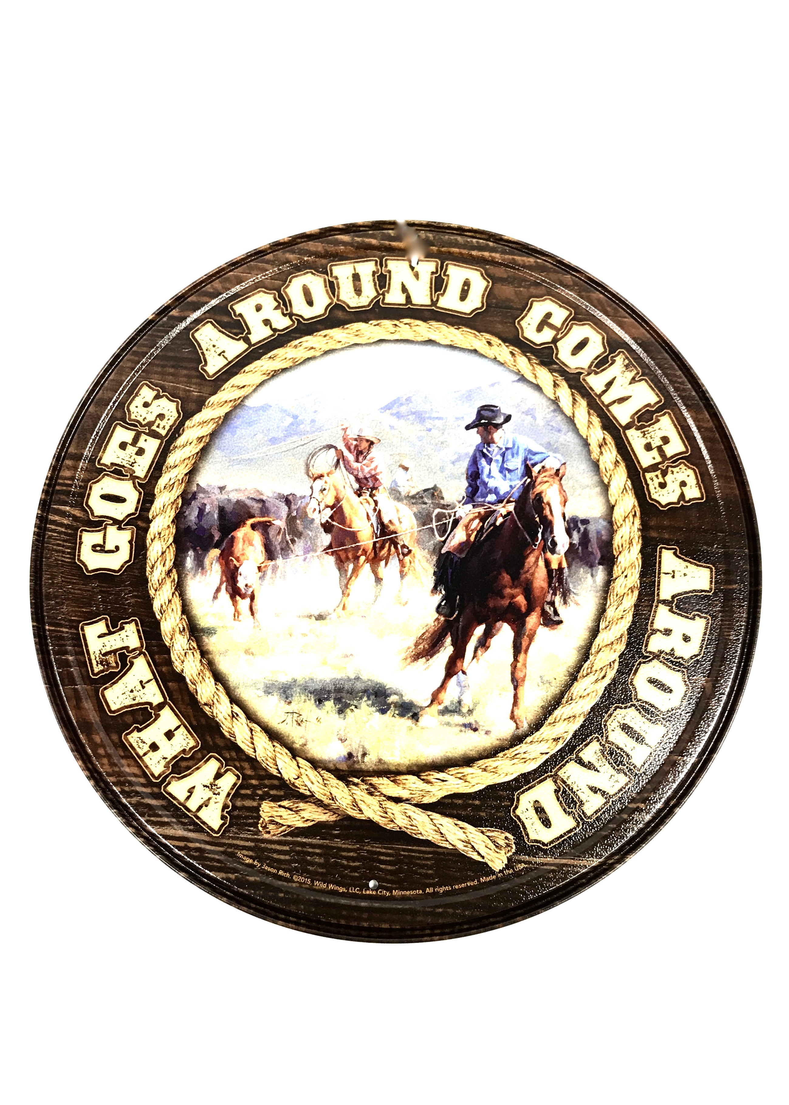 (7018) What Goes Around Round Tin Sign